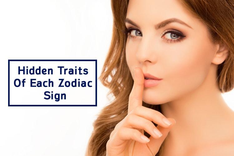 Hidden Traits Of Each Zodiac Sign