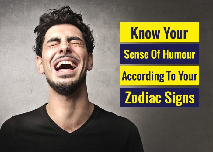 Know Your Sense Of Humour According To Your Zodiac sign
