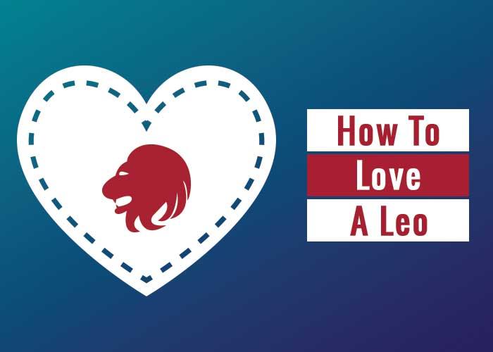 how to love a leo, how to love a leo man, how to love a leo woman