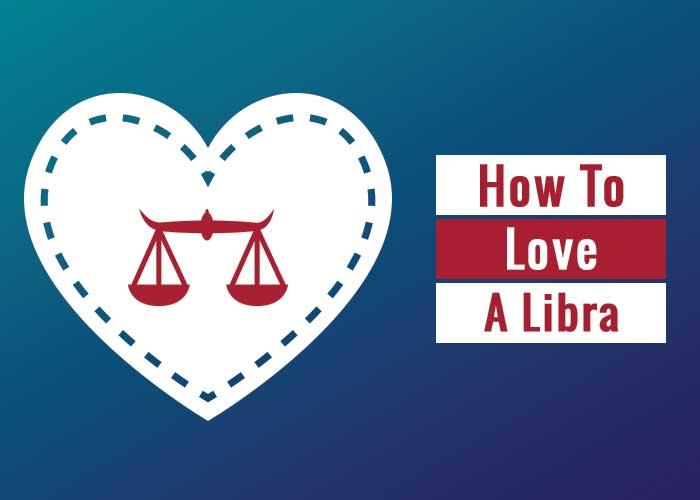 how to love a libra, how to love a libra man, how to love a libra woman