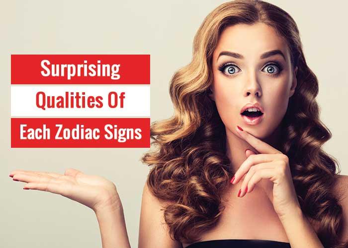 zodiac signs surprising qualities, surprising qualities of each zodiac sign