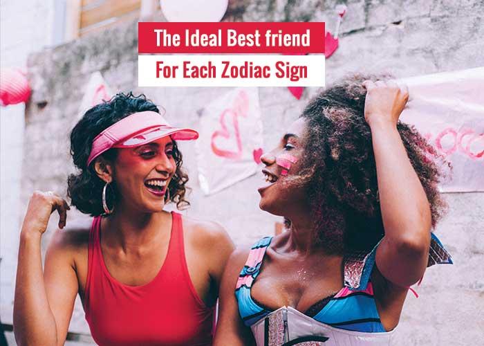 best friend for each zodiac sign