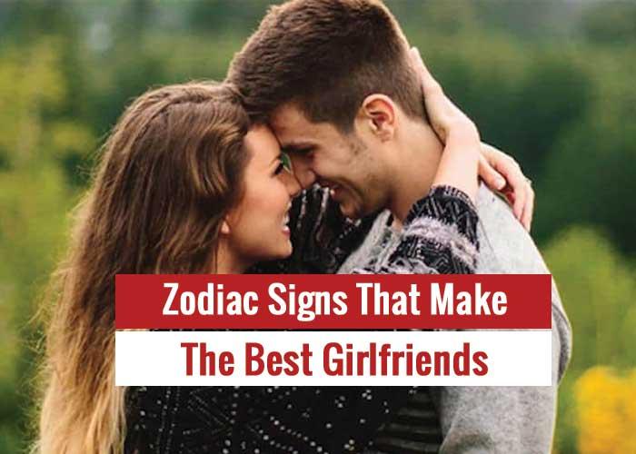 best girlfriend zodiac sign
