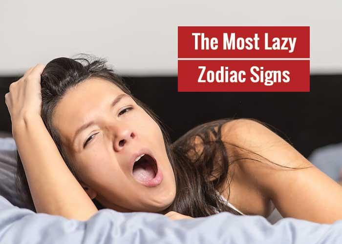most lazy zodiac signs, laziest zodiac signs