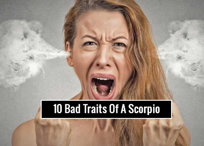 The why worst are scorpios 10 Reasons