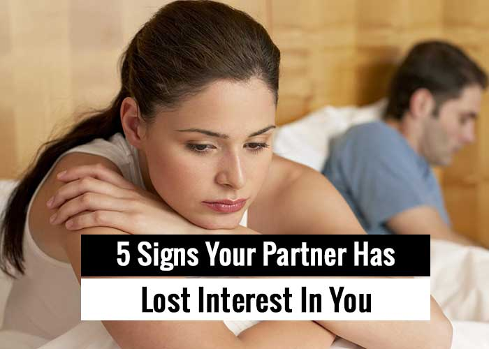 5 Signs Your Partner Has Lost Interest In You