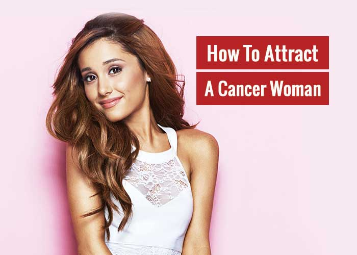 How To Attract A Cancer Woman