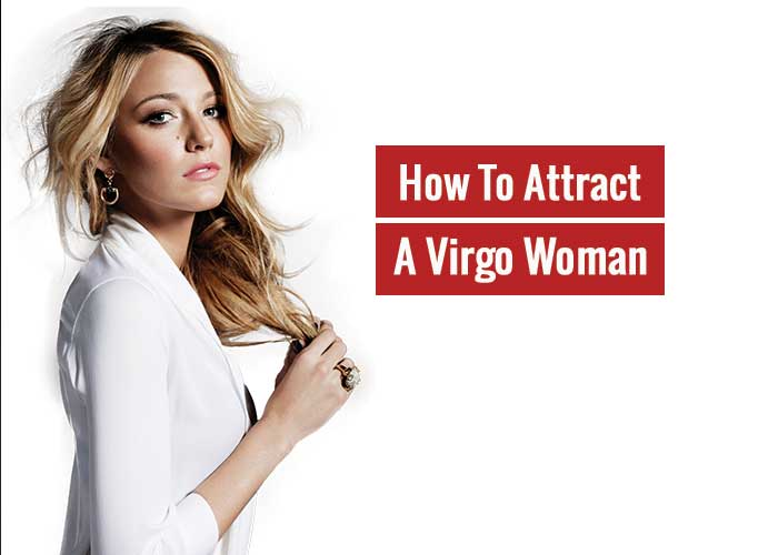 How To Attract A Virgo Woman?