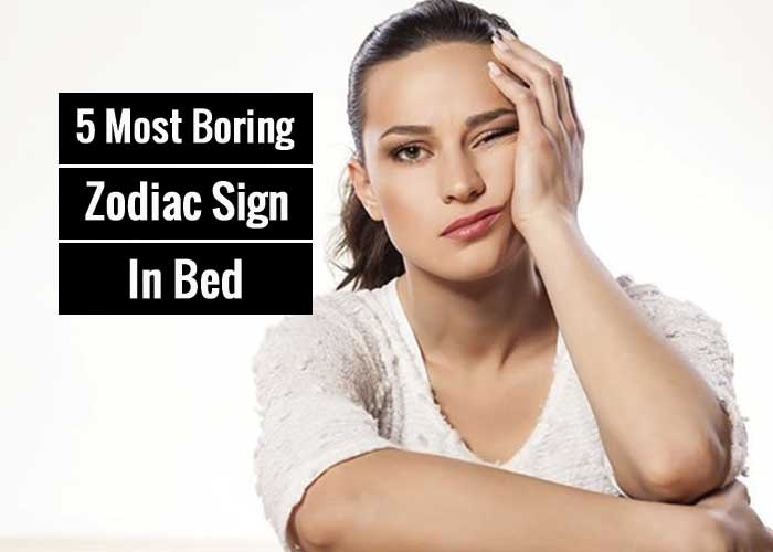 Most Boring Zodiac Sign In Bed According To Astrology