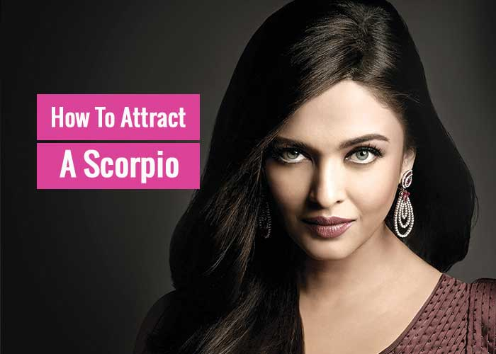 how to attract a scorpio