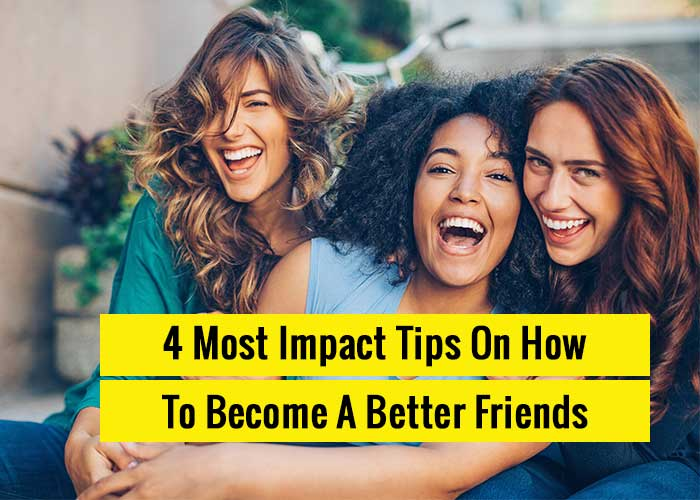 how to become a better friend