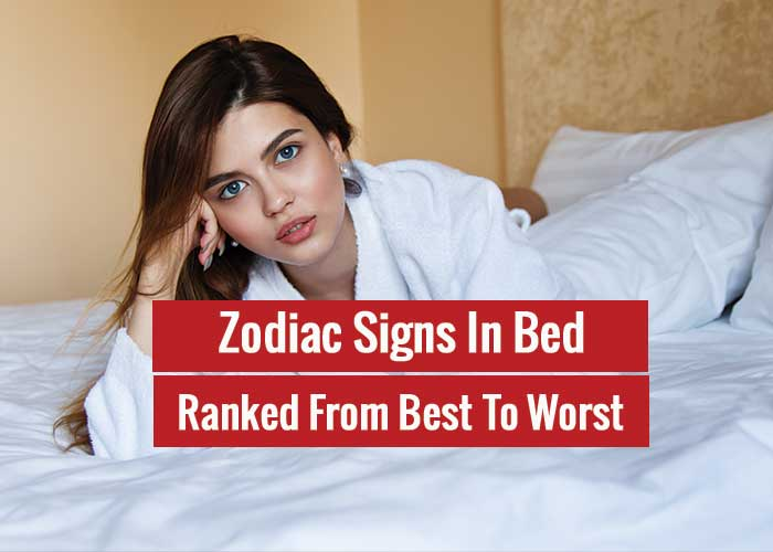 Zodiac Signs In Bed, Ranked From Best To Worst