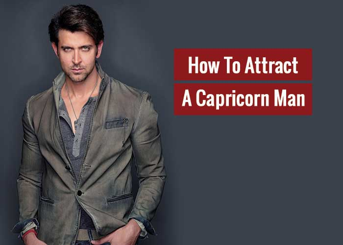 how to attract a capricorn man