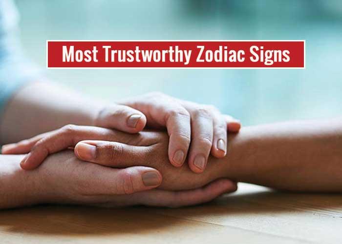 Most Trustworthy Zodiac Signs According to Astrology