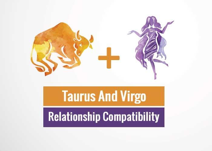 Taurus And Virgo Relationship Compatibility