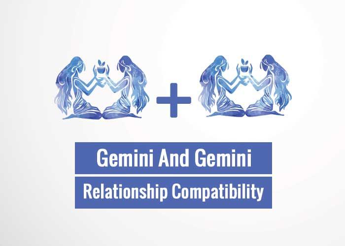 Gemini and Gemini Relationship Compatibility