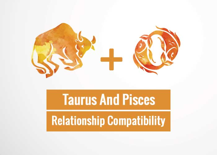 Taurus And Pisces Relationship Compatibility