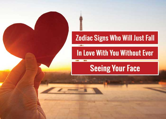 Zodiac Signs Falling in Love With You Without Ever Seeing Your Face