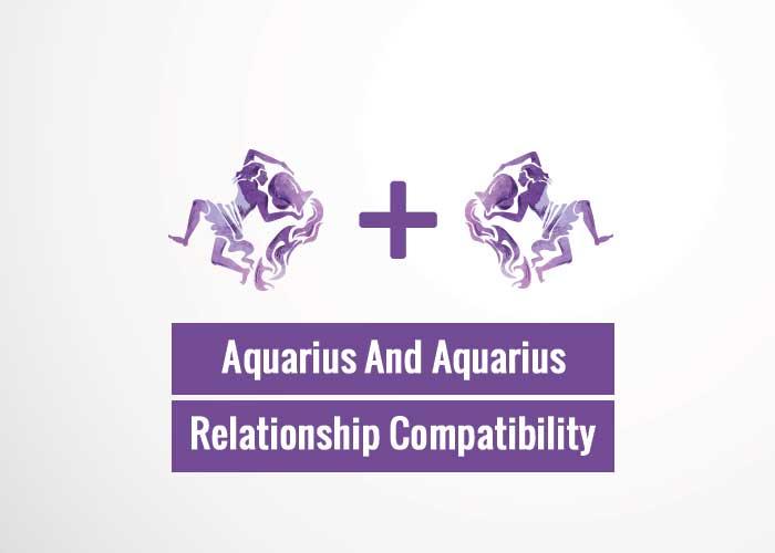 Aquarius And Aquarius Relationship Compatibility