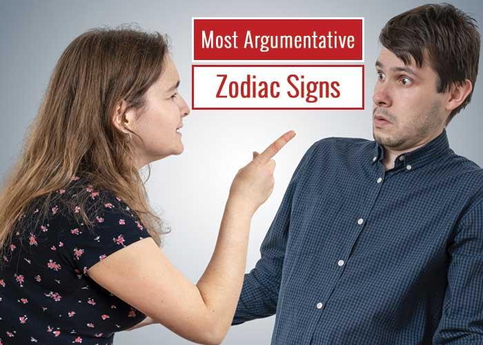 Most Argumentative Zodiac Signs In The Zodiac Family