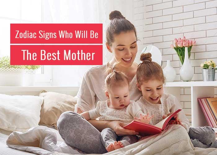 best zodiac moms, best moms by zodiac sign, best mom zodiac sign