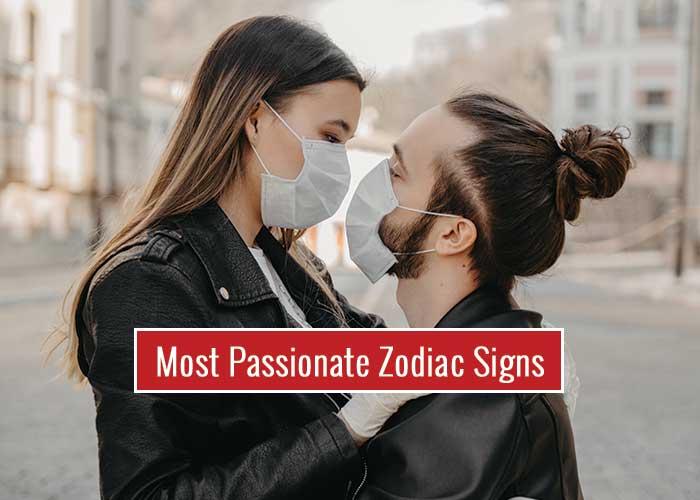 Most Passionate Zodiac Signs In The Zodiac Family