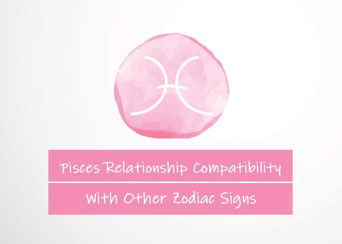Pisces Relationship Compatibility With Other Signs