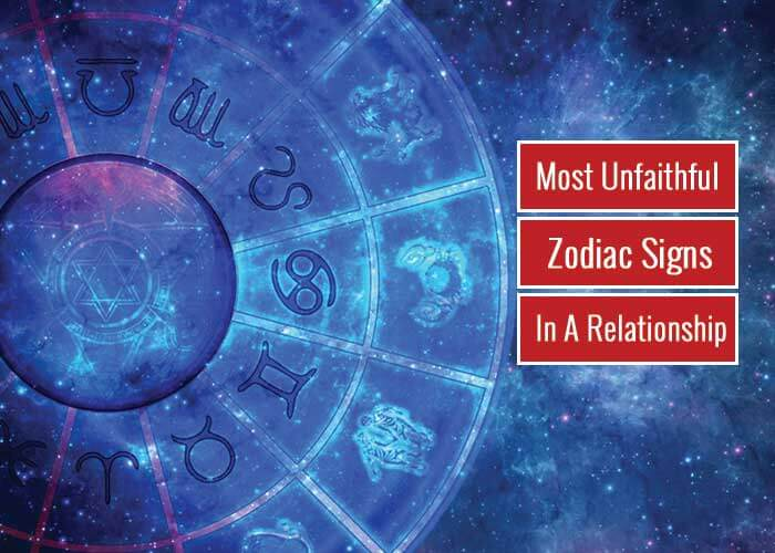 Most Unfaithful Zodiac Signs In A Relationship
