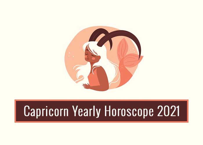 Capricorn Yearly Horoscope 2021 - Read Capricorn 2021 Horoscope