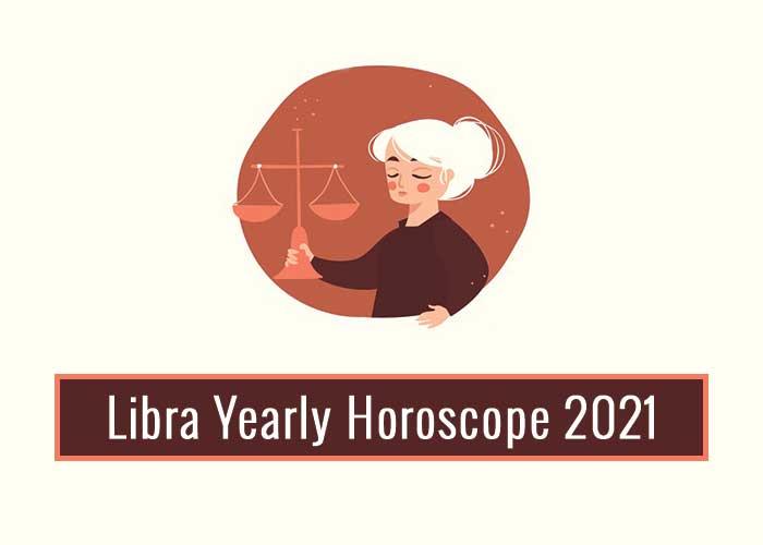 Libra Yearly Horoscope 2021 - Read Libra 2021 Horoscope